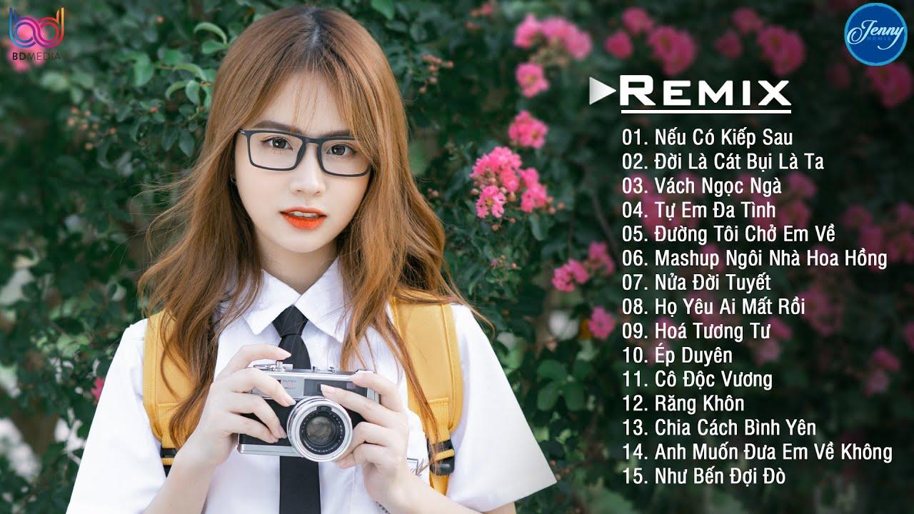 Nếu Có Kiếp Sau Remix ❤️ Tự Em Đa Tình Remix ❤️ NHẠC TRẺ REMIX 2021 EDM JENNY REMIX gây nghiện nhất
