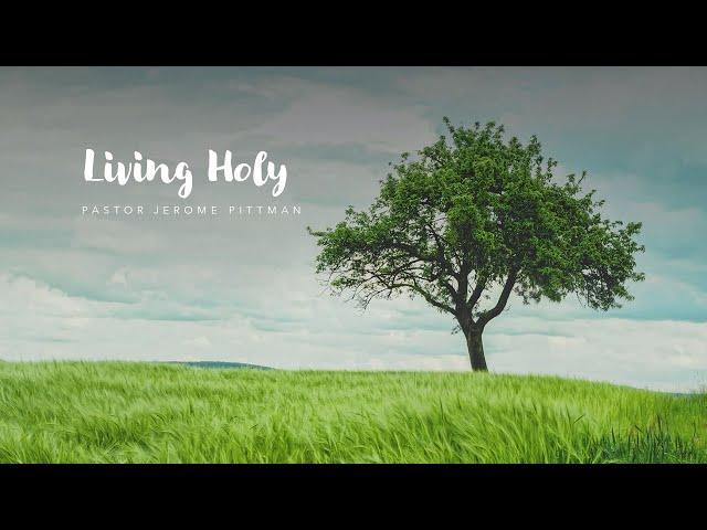 Living Holy · 210121 Thursday Bible Study · Pastor Jerome Pittman