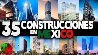 35 Mega-proyectos y Construcciones en Todo México | Avances