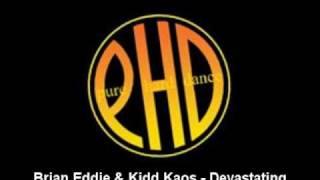 Brian Eddie & Kidd Kaos - Devastating