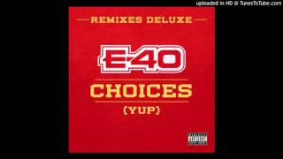 E-40 'Choices' (Yup) Feat.  Slim Thug, Z Ro & Kirko Bangz (Texas Remix)