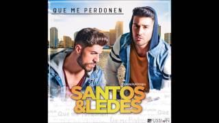 SANTOS & LEDES - QUE ME PERDONEN