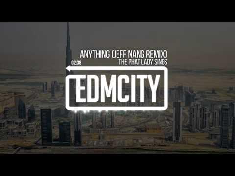 The Phat Lady Sings - Anything (Jeff Nang Remix)