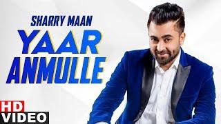 Yaar Anmulle (Full Video)   Sharry Mann   Latest Punjabi Songs 2020   Speed Records