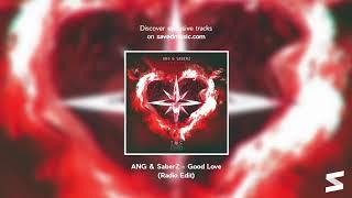 ANG & SaberZ - Good Love (Radio Edit)