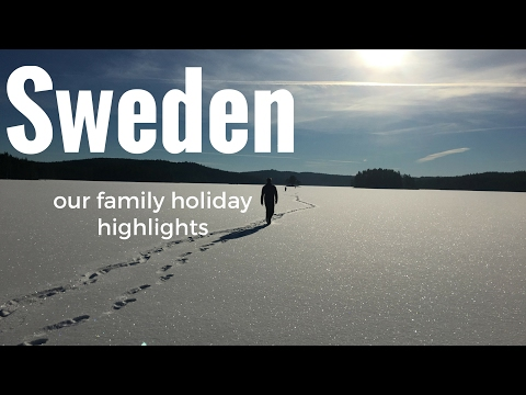 Sweden : Our Family Holiday Highlights