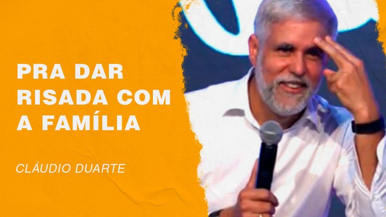 Cláudio Duarte | Pra dar risada com a família