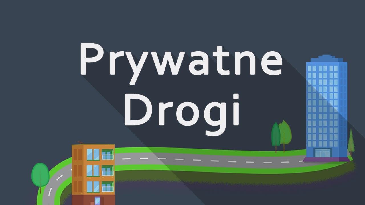 Prywatne drogi | Kto zbuduje drogi?