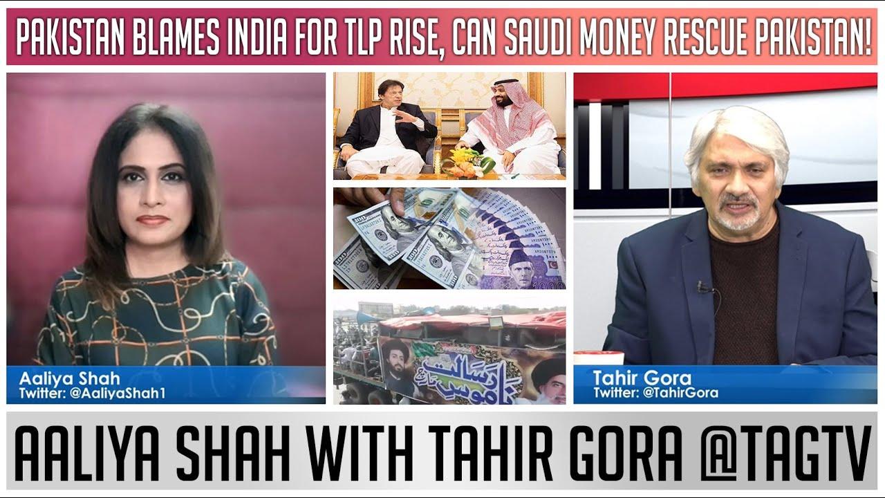 Download Pakistan blames India for TLP Rise, Can Saudi Money Rescue Pakistan? Aaliya Shah w Tahir Gora @TAGTV