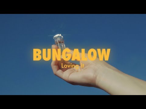 BUNGALOW - Loving It (Official Video) mp3