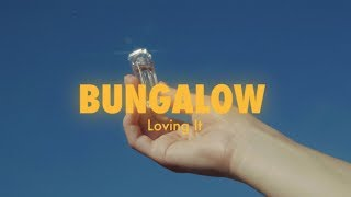 BUNGALOW - 'Loving It' (Official Video)