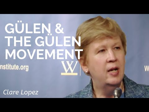 Clare Lopez: Gulen and the Gulenist Movement