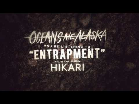 Oceans Ate Alaska - Entrapment