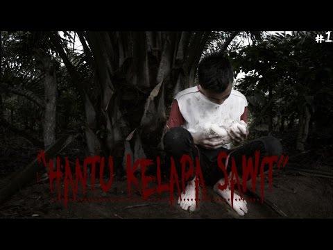 Hantu Kelapa Sawit (ghost Palm) Part 1