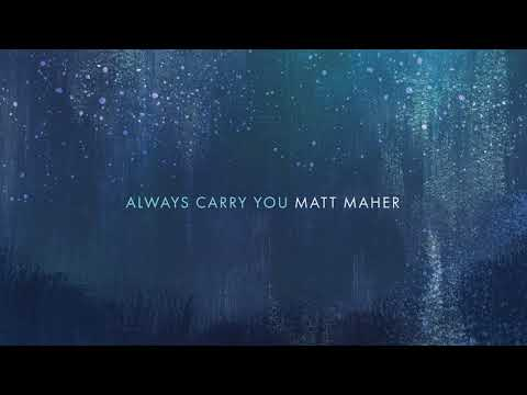 Matt Maher - Always Carry You Feat. Amy Grant (Official Audio)