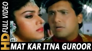 Download Mat Kar Itna Garoor | Pankaj Udhas, Alka Yagnik | Aadmi Khilona Hai 1993 Songs | Govinda MP3 song and Music Video