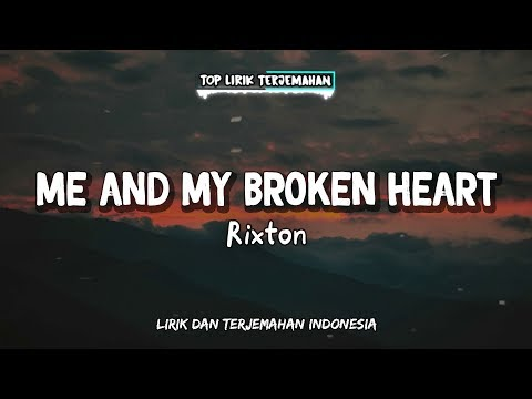Me And My Broken Heart - Rixton ( Lirik Terjemahan Indonesia ) 🎤
