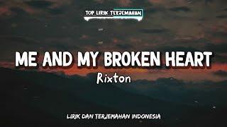 Download Me and My Broken Heart - Rixton ( Lirik Terjemahan Indonesia ) 🎤