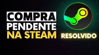 Cancelando compra pendente na Steam