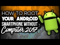How To Root Your Android Smartphone In 2017 Without Computer!