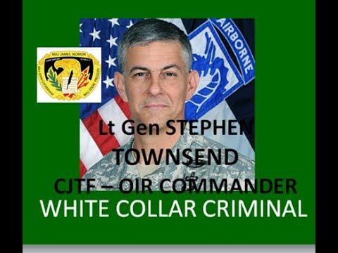 Lt Gen STEPHEN TOWNSEND   WHITE COLLAR CRIMINAL PENTAGON RACKETEERING RINGLEADER