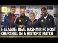 I-League: Real Kashmir FC Host Churchill In Historic First Home Game | The Quint