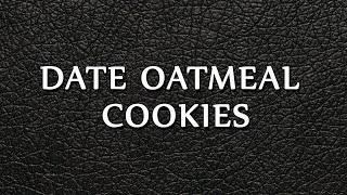 Date Oatmeal Cookies - Easy To Learn - Recipes