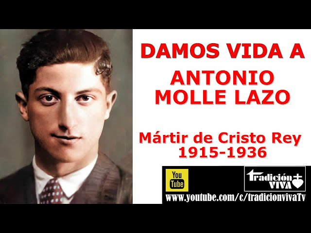 Damos vida a Antonio Molle Lazo, mártir de Cristo Rey