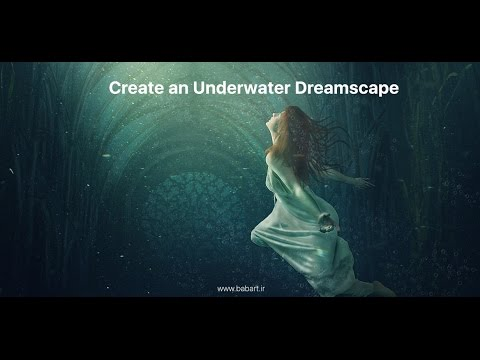 Create an Underwater Dreamscape in Photoshop  BabArt iR