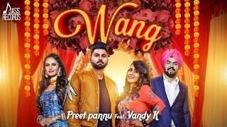 Wang (Full HD) | Preet Pannu ft vandy K | New Punjabi Songs 2017