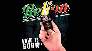 ReLion   Lights Down Low Love to Burn ep