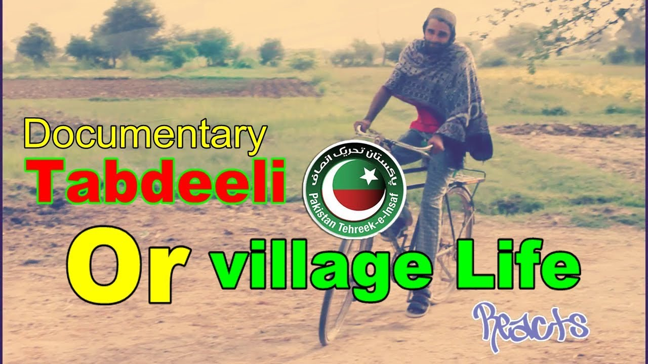 tabdeeli  Or village Life - documentary | #Pti - PM Imran Khan