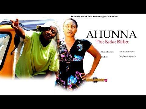 Ahunna The Keke Rider 1 - (2014) Nigeria Nollywood Movie