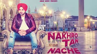 NAKHRO TAN NACHE (Lyrical )   PARM DIL   Latest Punjabi Songs 2018   AMAR AUDIO