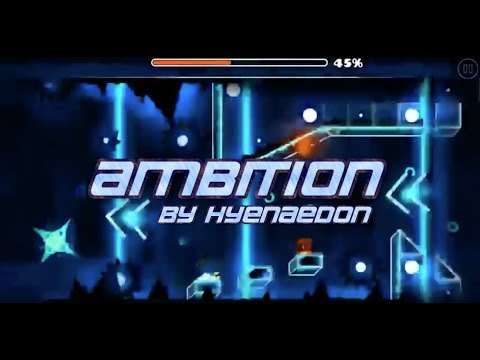 (GD) Ambition by Hyenaedon (Ultra Easy Demon 10*)