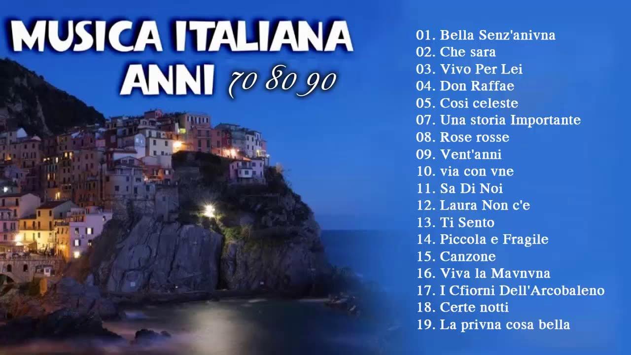 Musica Italiana Anni 70 80 90 I Migliori Best Italian Songs Canzoni Italiane 2019 Youtube