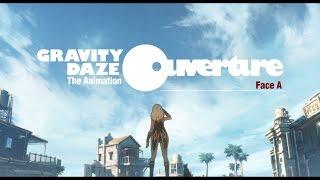 『GRAVITY DAZE 2』 GRAVITY DAZE The Animation ~Ouverture~(Face A)