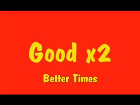 Good x2: Better Times (Crazy Stunts!)