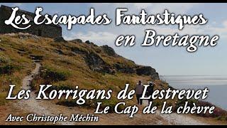 #04 Escapades Fantastiques en Bretagne Les Korrigans de Lestrevet et le Cap de la chèvre