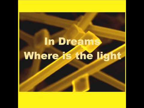In Dreams - Where is the light
