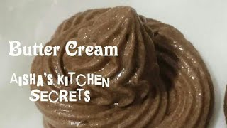 Butter Cream by Aisha   Butter Cream Frosting   Chocolate Butter Cream