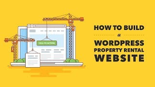 How to Build a Property Rental WordPress Website 2018