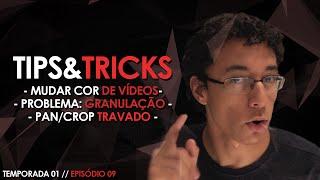 TIPS & TRICKS: Mudar a Cor de Vídeos (Movie Maker), Granulação e Pan/Crop Travado! // #09