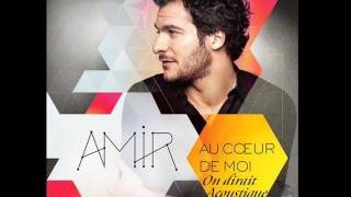 Amir - On dirait (Version acoustique) [Audio]