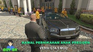 KAWAL PERNIKAHAN ANAK PRESIDEN - GTA 5 MOD INDONESIA