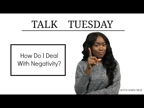 Talk Tuesday - How To Deal With Negativity | Mara Mor 2.0