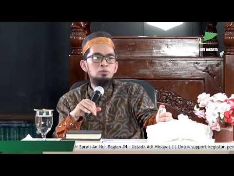 Tafsir Surah An-Nur Bagian #4 - Ustadz Adi Hidayat