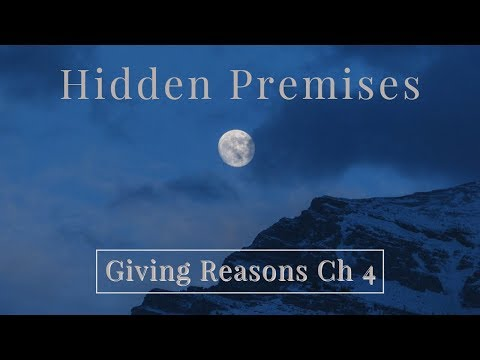 Hidden Premises | Giving Reasons Ch 4