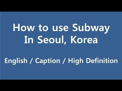 Seoul - How To Use Subway in Seoul, Korea