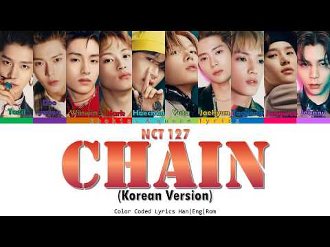 NCT 127 엔시티 127 'CHAIN' (Korean Ver.) Color Coded Lyrics (Han|Eng|Rom)